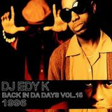 DJ EDY K - Back In Da Days Vol.15 (1996) 90s Hip Hop,Boom Bap,Camp Lo,Group Home,Mobb Deep..