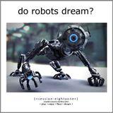 Do Robots Dream? [session 081]
