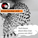 Dj Sunny Black-Man Club   Tech-Hause   vol 03
