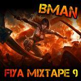 Bman Fiya 9