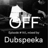 Podcast Episode #165, mixed by Dubspeeka