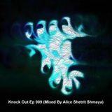 Knock Out Ep 009 (Mixed By Alice Shetrit Shmaya)