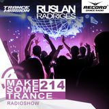 Ruslan Radriges - Make Some Trance 214 (Radio Show)