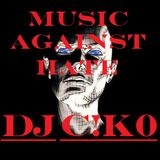 MUSIC AGAINST HATE • DJ C!KO
