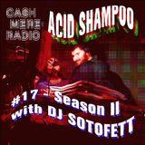 Acid Shampoo #17 Season II w/ Dj Sotofett 26.03.2019