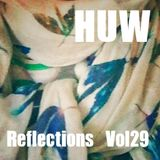 HUW - Reflections Vol29. A chilled selection of downtempo beats