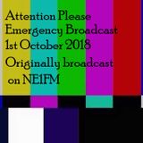 Attention Please 1st October 2018 - Emergency Broadcast