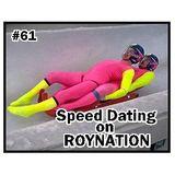 ROYNATION #61 SPEED DATING on ROYNATION