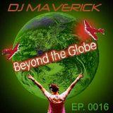 (Ep. 0016) Beyond The Globe with DJ MAVERICK
