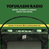 YOFUKASHI RADIO EPS 005: Journey To Afreaka
