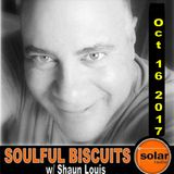 [Listen Again]**SOULFUL BISCUITS** w/ Shaun Louis Oct 16 2017