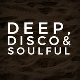 DEEP, DISCO & SOULFUL