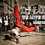 DJ LOPEZ - We Love Hip Hop - Mars 2016