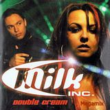 Milk Inc. - Double Cream Megamix