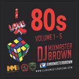 I Love 80's Mix Volume 1