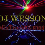 DJ WESSON MixTrack#3 สายย่อ