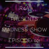 Madness Show - Episode 001