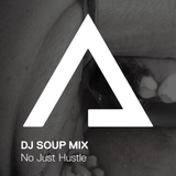 DJSoupMix – No Just Hustle