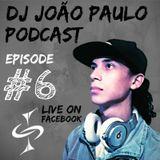 DJ João Paulo Podcast #6