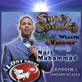"Lost Sheep Radio #1: Min Nuri Muhammad: ""Health, Wealth & Violence"""