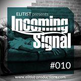010# ELITIST presents INCOMING SIGNAL