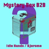 Mystery Box - idle hands V Djerome B2B (Towards the final exchange!)