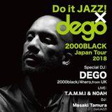 """Live DJ MIX """"DoitJAZZ!×Dego"""" Mixed by Masaki Tamura @Metro,Kyoto 05 - 05 - 2018"""