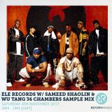 Ele Records Show w/ Sameed Shaolin & Wu Tang 36 Chambers Sample Mix 4th November 2017