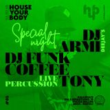HouseYourBody_SpecialNight@Galleria19 (FuNk CoFFee, DjArmi & Tony Percussion) 22.02.19 PT#2