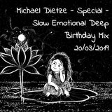 Michael Dietze Special Emotional Deep Birthday Mix 20/03/2019