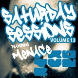 The Saturday Sessions Volume 13 (feat. DJ Menace)