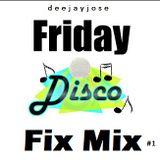 Disco Friday Fix Mix #1 by DeeJayJose