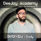 DeeJay Academy - Saison 2017/2018 - Episode 39 [interview : Dudy]