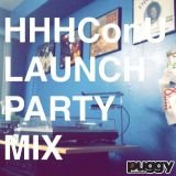 HHHConU Launch Party Promo Mix