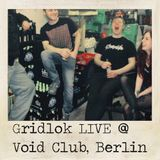 2016-02-20 - Gridlok Live @ Void Club, Berlin