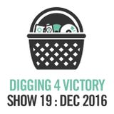 Digging 4 Victory – Show 19: December 2016