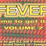 Scott Henry - Fever - Time To Get Ill - Vol. 7 (Side A) Full Track Listing