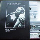 Dave Seaman @ Swoon 1995 (Vol.3) 2 x Tape (TAPE 2)