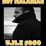 U.M.E #060 with ROY MALAKIAN guestmix