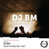 DJ BM - Da House Vibe Show - 2017 Q2 (17/05)