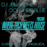 DJ Jenaro & Colonel Blue present: Where Tech Meets House