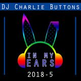 In My Ears - 2018 #5