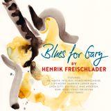 Blues Magazine Radio 56   Album Tip: Henrik Freischlader - Blues For Gary