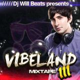 Dj Will Beats - Vibeland III Mixtape