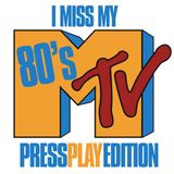 PRESS PLAY 10/13/14 80'S MIX