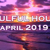 SOULFUL HOUSE APRIL 2019