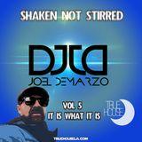 Shaken Not Stirred Vol 5   -  It is what it is