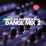 Glen B's Inspirational Dance Mix 2
