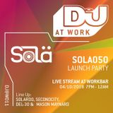 Secondcity B2B Solardo – Live @ DJ Mag At Work x Sola Records [Work Bar, London] 04.10.2018