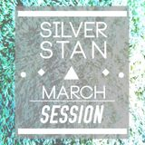 Silver Stan - March session MIX